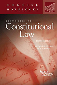 PRINCIPLES OF CONSTITUTIONAL LAW (CONCISE HORNBOOK SERIES) (5TH, 2016) 9781628101195