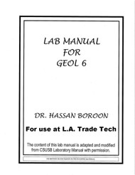 DR. HASSAN BOROON'S LAB MANUAL FOR GEOLOGY 6 (ONLY FOR L.A. TRADE TECH)