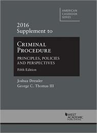 DRESSLER'S CRIMINAL PROCEDURE: PRINCIPLES, POLICIES, AND PERSPECTIVES SUPPLEMENT (2016)  9781634605205