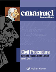 EMANUEL LAW OUTLINES: CIVIL PROCEDURE - KEYED TO YEAZELL (9TH, 2016) 9781454868545