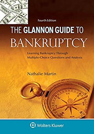 THE GLANNON GUIDE TO BANKRUPTCY (4TH, 2017) 9781454846895