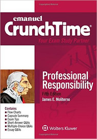 CRUNCHTIME: PROFESSIONAL RESPONSIBILITY (5TH, 2016) 9781454868514