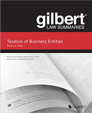 GILBERT LAW SUMMARIES ON TAXATION OF BUSINESS ENTITIES (15TH, 2016) 9781634599306