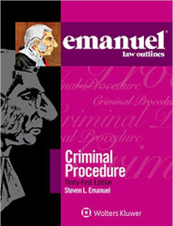 EMANUEL LAW OUTLINES: CRIMINAL PROCEDURE (31ST, 2017) 9781454870197