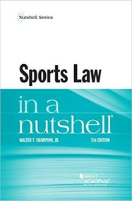 SPORTS LAW IN A NUTSHELL (5TH, 2017) 9781634605809