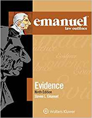 EMANUEL LAW OUTLINES: EVIDENCE (9TH, 2017) 9781454891024