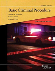 BLACK LETTER OUTLINE ON BASIC CRIMINAL PROCEDURE (7TH, 2017) 9781634609524