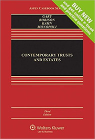 GARY'S CONTEMPORARY APPROACHES TO TRUSTS AND ESTATES CONNECTED CASEBOOK (3RD, 2017) 9781454880899