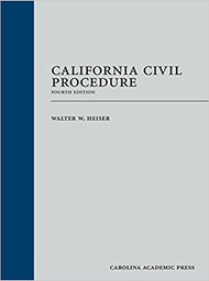 HEISER'S CALIFORNIA CIVIL PROCEDURE (4TH, 2017) 9781632849809