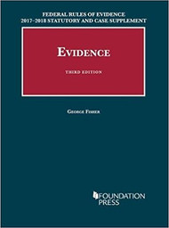 FISHER'S FEDERAL RULES OF EVIDENCE STATUTORY AND CASE SUPPLEMENT (2017-2018) 9781683288039
