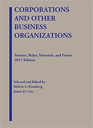 EISNEBERG'S CORPORATIONS AND OTHER BUSINESS ORGANIZATIONS STATUTES, RULES, MATERIALS AND FORMS (2017) 9781683287988