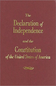 THE DECLARATION OF INDEPENDENCE AND THE CONSTITUTION OF THE UNITED STATES OF AMERICA (2004)