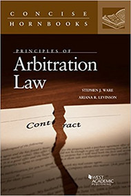 PRINCIPLES OF ARBITRATION LAW (CONCISE HORNBOOK SERIES) (1ST, 2017) 9781683285687