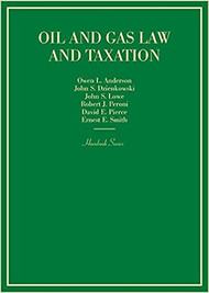 ANDERSON'S OIL AND GAS LAW AND TAXATION (HORNBOOK SERIES) (1ST, 2017) 9781634599337