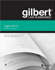 GILBERT LAW SUMMARIES ON LEGAL ETHICS (9TH, 2017) 9781634607094