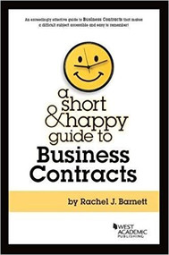 A SHORT AND HAPPY GUIDE TO BUSINESS CONTRACTS (1ST, 2017) 9781640200722