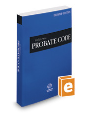 WEST'S CALIFORNIA PROBATE CODE DESKTOP EDITION (2018) 9780314689924