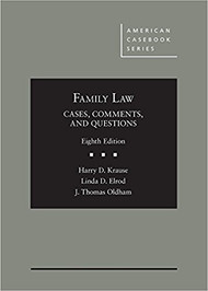 KRAUSE'S FAMILY LAW: CASES, COMMENTS, AND QUESTIONS (8TH, 2017) 9781683284512