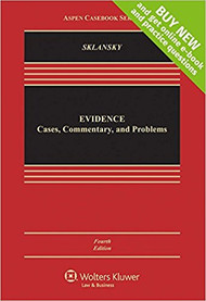 SKLANSKY'S EVIDENCE: CASES, COMMENTARY AND PROBLEMS CONNECTED CASEBOOK (4TH, 2015) 9781454868279