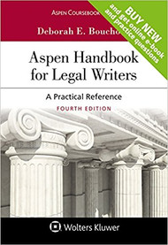 BOUCHOUX'S ASPEN HANDBOOK FOR LEGAL WRITERS: A PRACTICAL REFERENCE (4TH, 2017) 9781454885184