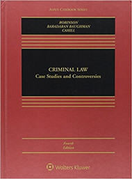 ROBINSON'S CRIMINAL LAW: CASES, STUDIES AND CONTROVERSIES (4TH, 2017) 9781454868231