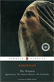 AESCHYLUS' THE ORESTEIA: AGAMEMNON; THE LIBATION BEARERS; THE EUMENIDES (1984) 9780140443332