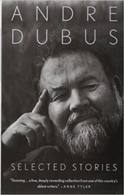 DUBUS' SELECTED STORIES (1995) 9780679767305