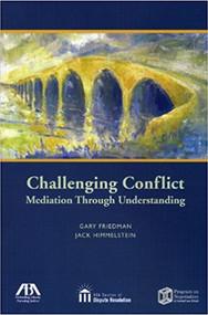 FRIEDMAN'S CHALLENGING CONFLICT-MEDIATION THROUGH UNDERSTANDING (1ST, 2008) 9781604420524