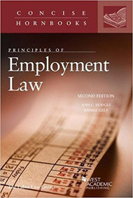 PRINCIPLES OF EMPLOYMENT LAW (CONCISE HORNBOOK SERIES) (2ND, 2018) 9781683283591
