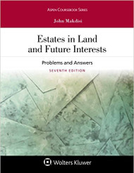 MAKDISI'S ESTATES IN LAND AND FUTURE INTERESTS: PROBLEMS AND ANSWERS (7TH, 2018) 9781454895350