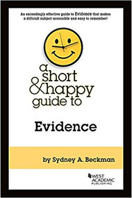 A SHORT AND HAPPY GUIDE TO EVIDENCE (1ST, 2018) 9781683289371