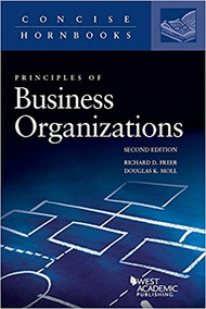 PRINCIPLES OF BUSINESS ORGANIZATIONS (CONCISE HORNBOOK SERIES) (2ND, 2018) 9781634607612