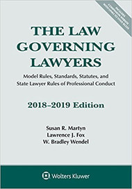 MARTYN'S LAWS GOVERNING LAWYERS: MODEL RULES, STANDARDS (2018-2019) 9781454894544
