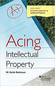 ACING INTELLECTUAL PROPERTY (1ST, 2018) 9781634602730