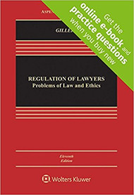 GILLERS' REGULATION OF LAWYERS CONNECTED CASEBOOK (11TH, 2018) 9781454891291
