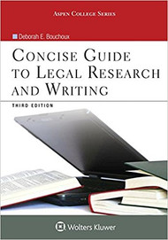 BOUCHOUX'S CONCISE GUIDE TO LEGAL RESEARCH AND WRITING (3RD, 2017) 9781454873341