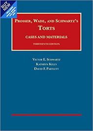 PROSSER, WADE & SCHWARTZ ON TORTS CASEBOOK PLUS (13TH, 2015) 9781634608947