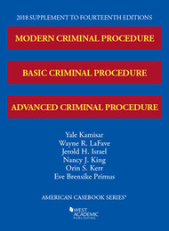 KAMISAR'S MODERN CRIMINAL PROCEDURE, AND ADVANCED CRIMINAL PROCEDURE SUPPLEMENT (15TH, 2018) 9781642420241