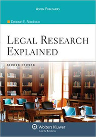 BOUCHOUX'S LEGAL RESEARCH EXPLAINED {OLD EDITION} (2ND, 2010) 9780735587670