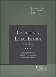 WYDICK'S CALIFORNIA LEGAL ETHICS (10TH, 2018) 9781640207370