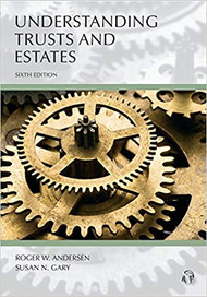 ANDERSEN'S UNDERSTANDING TRUSTS AND ESTATES (6TH, 2018) 9781531003715