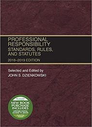 DZIENKOWSKI'S PROFESSIONAL RESPONSIBILITY STANDARDS, RULES AND STATUTES (2018-2019) 9781640209473
