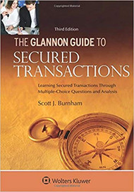 THE GLANNON GUIDE TO SECURED TRANSACTIONS (3RD, 2018) 9781454850083