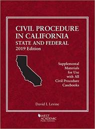 LEVINE'S CIVIL PROCEDURE IN CALIFORNIA: STATE & FEDERAL (2019) 9781642429329