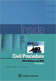 INSIDE CIVIL PROCEDURE (WHAT MATTERS AND WHY) (3RD, 2017) 9781454892526
