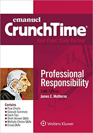 CRUNCHTIME: PROFESSIONAL RESPONSIBILITY (6TH, 2020) 9781543805901