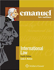EMANUEL LAW OUTLINES: INTERNATIONAL LAW (4TH, 2020) 9781543805871