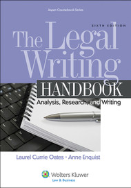 OATES' THE LEGAL WRITING HANDBOOK: ANALYSIS, RESEARCH, AND WRITING O/E (6TH, 2014)  9781454841555