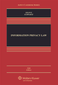 SOLOVE'S INFORMATION PRIVACY LAW: CASES AND MATERIALS (5TH, 2014) 9781454849537