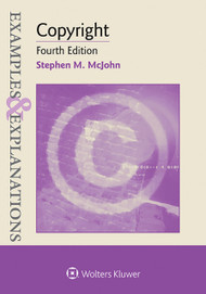 EXAMPLES & EXPLANATIONS: COPYRIGHT (4TH, 2015) 9781454850144